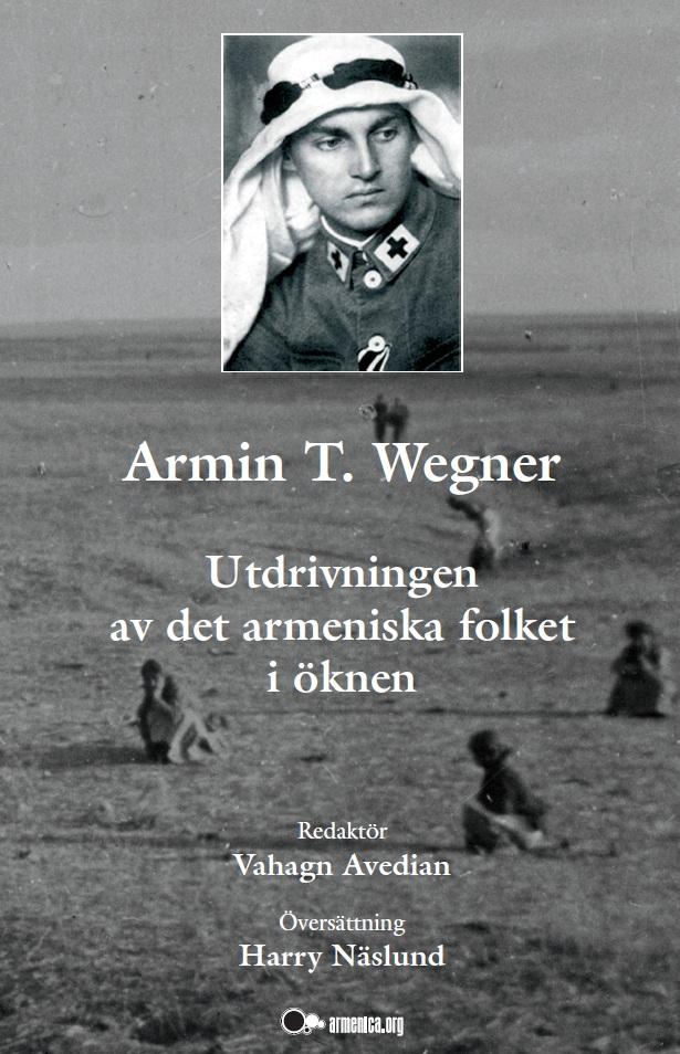 Armin T. Wegner: Utdrivningen av det armeniska folket i öknen